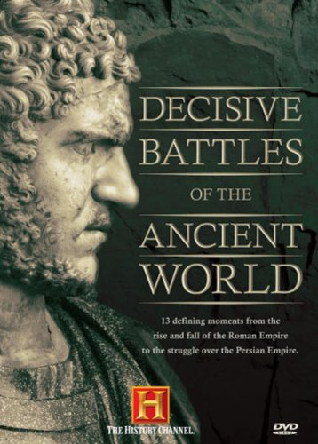 Decisive Battles of the Ancient World (History Channel) by A&E
