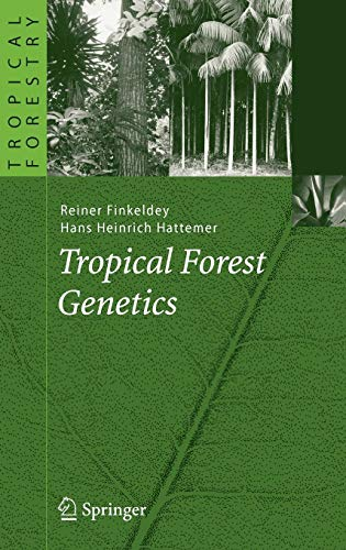 Tropical Forest Genetics (Tropical Forestry) (Tree Plantation Teak)