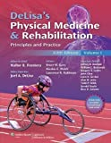 DeLisa's Physical Medicine and Rehabilitation: Principles and Practice, Two Volume Set (Rehabilitation Medicine (Delisa)) 5th (fifth), North America Edition published by Lippincott Williams & Wilkins (2010)