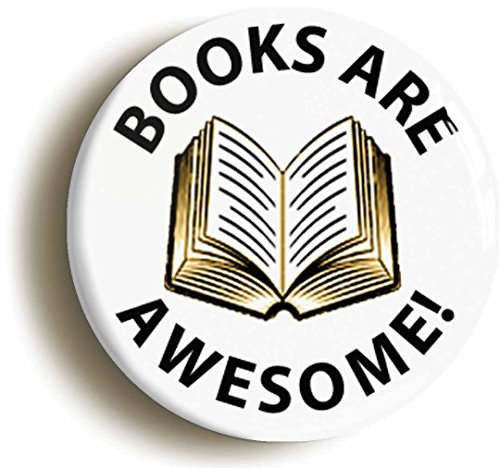 Books Are Awesome Button Pin (Size Is 1inch Diameter) Student Librarian Geek Costume