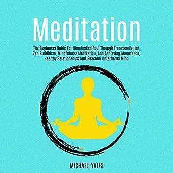 Amazon com: Meditation: The Beginners Guide for Illuminated