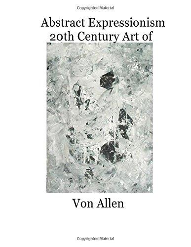 Abstract Expressionism 20th Century Art of Von Allen: Forward by Ruth Kligman ebook