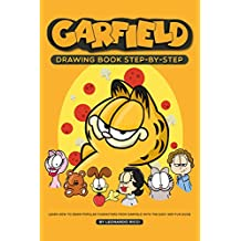Garfield Drawing Book Step-by-Step: Learn How to Draw Popular Characters from Garfield with the Easy and Fun Guide