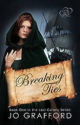 Breaking Ties (Lost Colony Series Book 1)