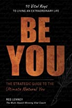 Be You: The Strategic Guide to the Ultimate Natural You