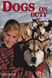 Dogs on Duty, Catherine O'Neill, 0870446592