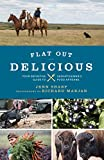 Flat Out Delicious: Your Guide to Saskatchewan s Food Artisans