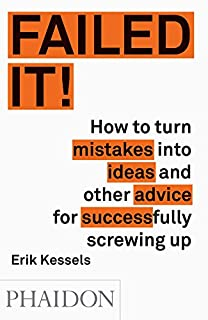 Book Cover: Failed It!: How to turn mistakes into ideas and other advice for successfully screwing up