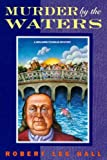 Murder by the Waters, Robert L. Hall, 0312135688