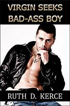 Virgin Seeks Bad-Ass Boy by [Kerce, Ruth D.]