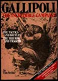 Front cover for the book Gallipoli: the incredible campaign by Tim Swifte