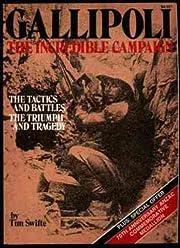 Gallipoli: The Incredible Campaign - The…