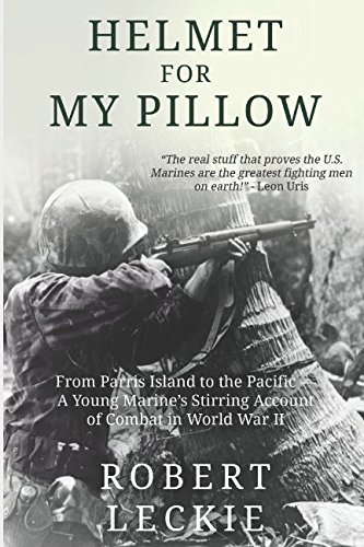 Helmet for My Pillow: From Parris Island to the Pacific ()