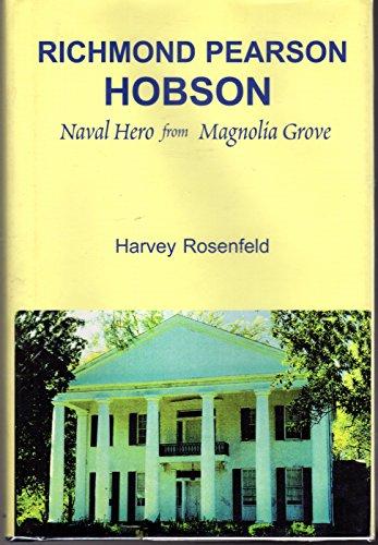 Richmond Pearson Hobson: Naval Hero from Magnolia Grove