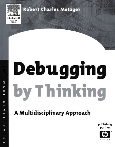 Debugging by Thinking: A Multidisciplinary Approach (HP Technologies) by Brand: Digital Press