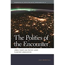 The Politics of the Encounter: Urban Theory and Protest under Planetary Urbanization