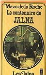 Chronique des Whiteoaks, tome 16 : Le centenaire de Jalna par De La Roche