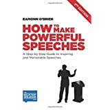 How to Make Powerful Speeches 2nd Edition: A Step-by-Step Guide to Inspiring and Memorable Speeches