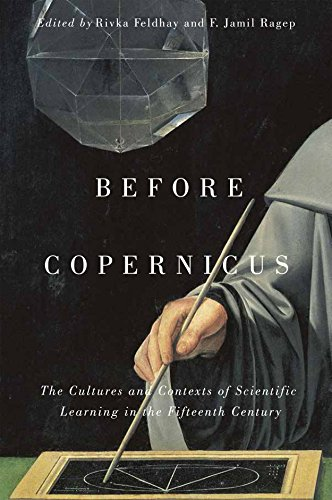 Before Copernicus: The Cultures and Contexts of Scientific Learning in the Fifteenth Century (McGill-Queen's Studies in the Hist of Id)