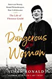 #4: A Dangerous Woman: American Beauty, Noted Philanthropist, Nazi Collaborator – The Life of Florence Gould