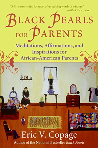 Search : Black Pearls for Parents: Meditations, Affirmations, and Inspirations for African-American Parents