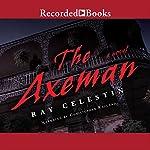 The Axeman | Ray Celestin