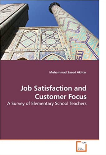 Book Job Satisfaction and Customer Focus: A Survey of Elementary School Teachers