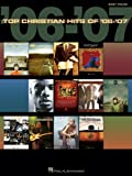 Top Christian Hits Of '06-'07, Hal Leonard Corp., 142342459X