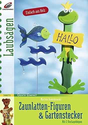 Zaunlatten-Figuren & Gartenstecker (Creativ Compact)
