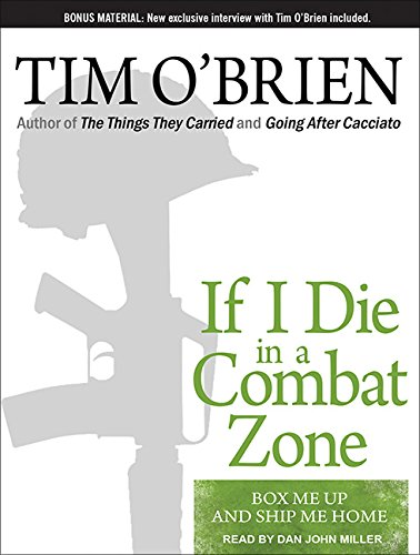 If I Die in a Combat Zone: Box Me Up and Ship Me Home by Tantor Audio