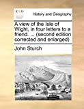 A View of the Isle of Wight, in Four Letters to a Friend, John Sturch, 1170618901