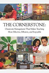 The Cornerstone: Classroom Management That Makes Teaching More Effective, Efficient, and Enjoyable Paperback