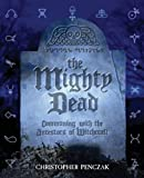 The Mighty Dead, Christopher Penczak, 0982774370