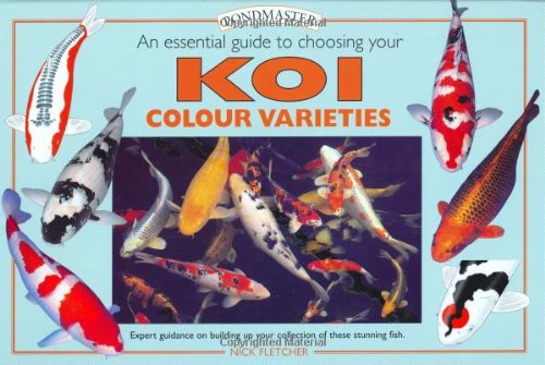 An Essential Guide to Choosing Your Koi Colour Varieties (Pondmaster (Interpet - Koi Interpet