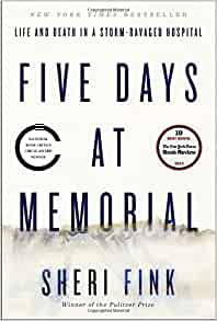 Five Days at Memorial: Life and Death in a Storm-Ravaged
