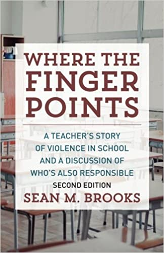 Where The Finger Points: A Teacher's Story of Violence in School and a Discussion of Who's Also Responsible