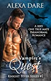 Vampire's Quest: A sexy one true mate paranormal romance (Knight Fever Series Book 1)