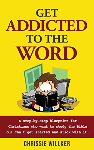 Amazon get addicted to the word a step by step blueprint for get addicted to the word a step by step blueprint for christians who malvernweather Image collections