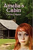 Amelia's Cabin, Cricket Mapes, 1604743808