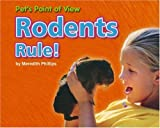 img - for Rodents Rule! (Pet's Point of View) book / textbook / text book