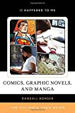Comics, Graphic Novels, and Manga: The Ultimate Teen Guide (It Happened to Me)