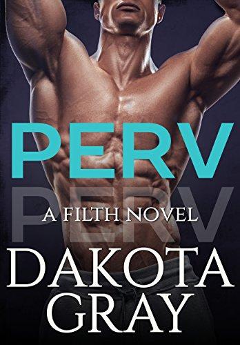 Perv (Filth Book 1) (English Edition)
