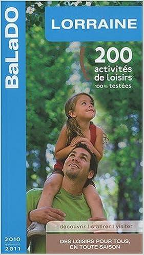 Livre gratuits en ligne Guide BaLaDo Lorraine 2010-2011 pdf epub