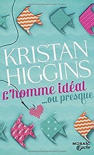 L'homme idéal... ou presque, Higgins, Kristan