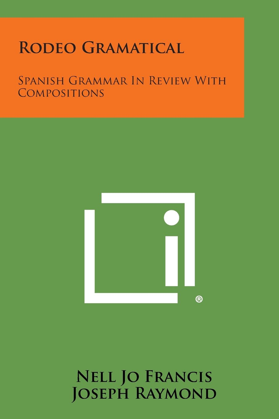 Rodeo Gramatical: Spanish Grammar in Review with Compositions PDF