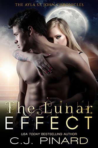 The Lunar Effect (The Ayla St. John Chronicles Book 1) by [Pinard, C.J.]