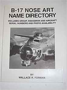 B 17 Nose Art Name Directory Amazon.com: B-17 Nose ...
