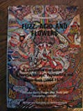 img - for Fuzz, Acid and Flowers: Comprehensive Guide to American Garage, Psychedelic and Hippie-Rock book / textbook / text book