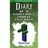 Minecraft: Diary of a Minecraft Zombie Villager (An Unofficial Minecraft Book) (Minecraft Diary Books and Wimpy Zombie Tales For Kids Book 28)