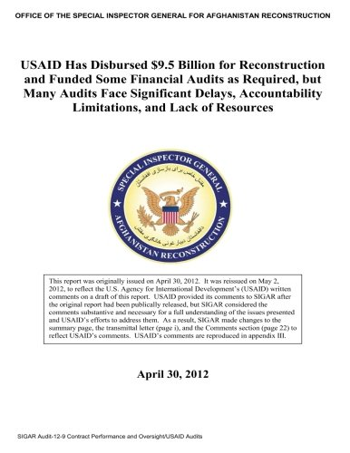 USAID has disbursed 9.5 billion for reconstruction and funded some financial audits as required, but many audits face significant delays, accountability limitations, and lack of resources .